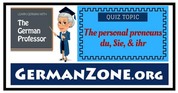 Personal pronouns - du, Sie, or ihr