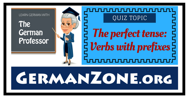 German - The perfect tense - Verbs with prefixes