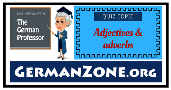 German adjectives & adverbs