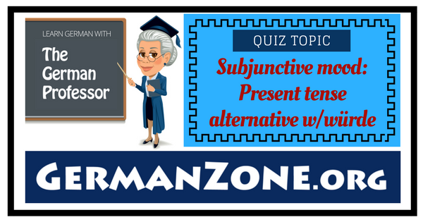 Present tense subjunctive with würde